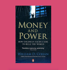 Money and Power - How Goldman Sachs Came to Rule the World